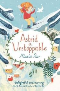 Astrid the Unstoppable by Maria Parr book cover