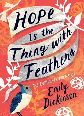 Hope is the Thing With Feathers by Emily Dickinson