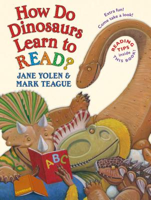 How Do Dinosaurs Learn to Read by Jane Yolen