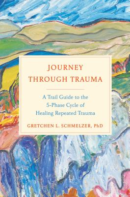 Journey Through Trauma by Gretchen Schmelzer