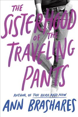 Sisterhood of the Traveling Pants by Ann Brashares