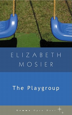 The Playgroup by Elizabeth Mosier