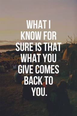 what-you-give-comes-back