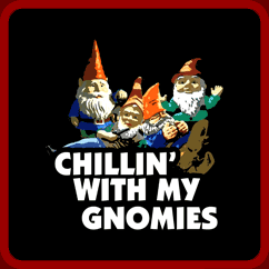 chillin-with-my-gnomies