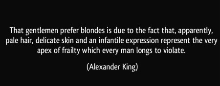 quote-that-gentlemen-prefer-blondes-is-due-to-the-fact-that-apparently-pale-hair-delicate-skin-and-an-alexander-king-369606