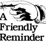 A Friendly Reminder