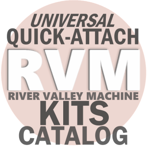 Universal Quick-Attach Kits @ River Valley Machine