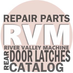 Rear Door Latch Repair Parts & Safety Equipment @ RVM - River Valley Machine