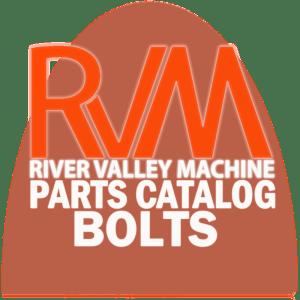 RVM, LLC | River Valley Machine | RVM Parts Catalog | Bolts