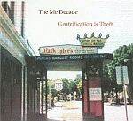 The Me Decade: Gentrification is Theft