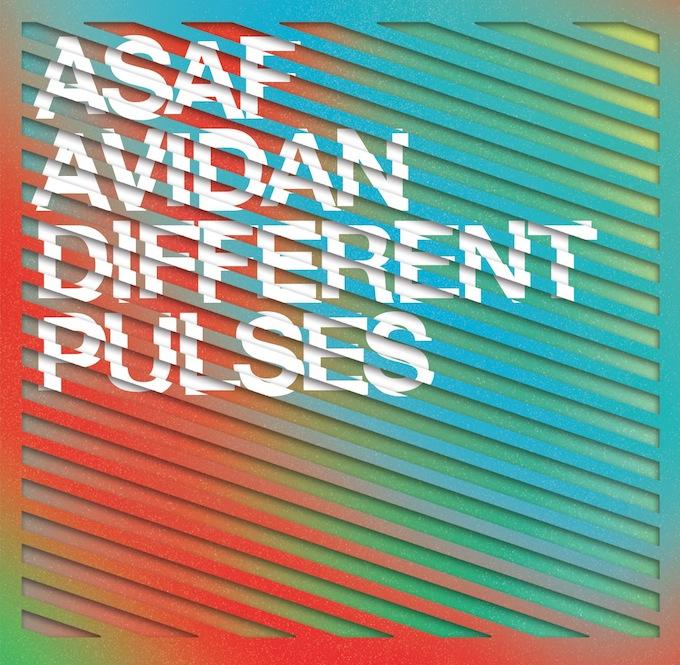 Different Pulses by Asaf Avidan