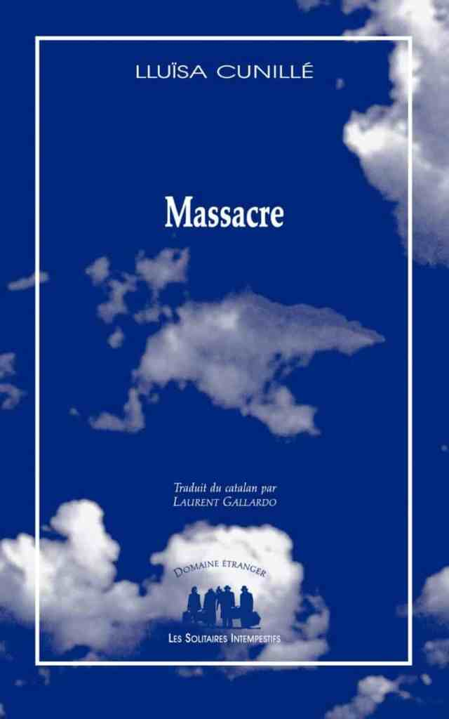 Lluïsa Cunillé, Massacre, éditions des Solitaires intempestifs.