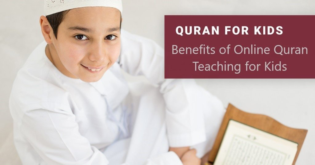 benefits of online Quran Learning for kids