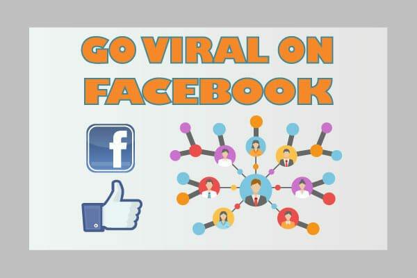 go viral on Facebook