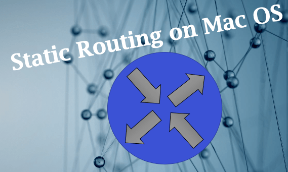Static Routing on Mac OS
