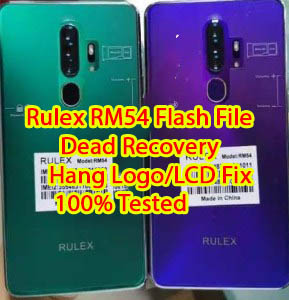 Rulex RM54 Flash FileDead Recovery Hang LogoLCD Fix-100% Tested