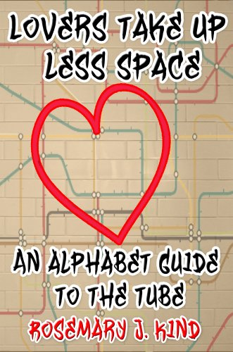 Lovers take up less space – An alphabet guide to the London Underground
