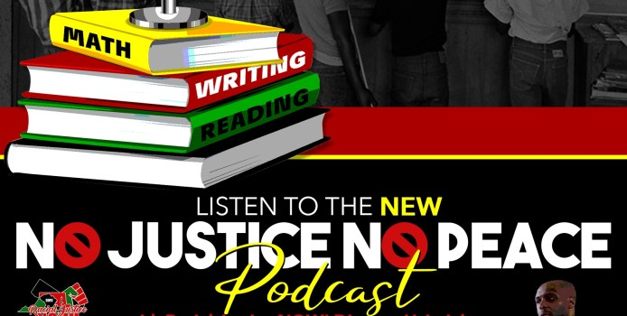 The No Justice No Peace Podcast: Episode 1 What is Education Justice? What is the Education Justice Movement?