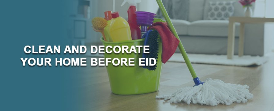 Clean And Decorate Your Home Before Eid