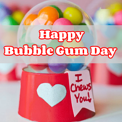 Bubble Gum Day 2021 images Pics For Instagram FB Whatsapp