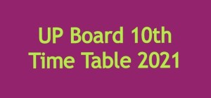 UP Board Class 10th Time Table 2021