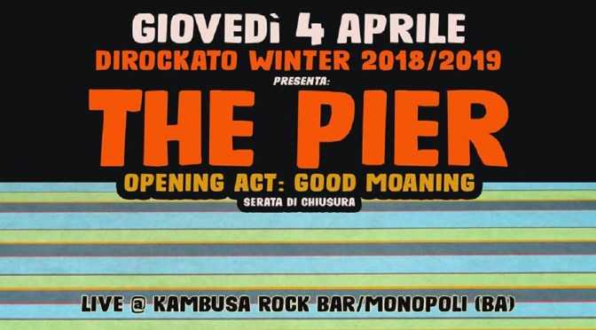 The Pier + Good Moaning – Dirockato Winter / Kambusa Rock Bar