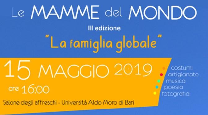 """""""Le Mamme del Mondo"""" III EDIZIONE:  nASCE LA fAMIGLIA gLOBALE IL 15 MAGGIO A bARI"""