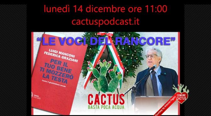 """Cactus ci fa ascoltare """"Le voci del rancore"""" lunedì 14 dicembre in streaming e podcast dalle ore 11:00"""
