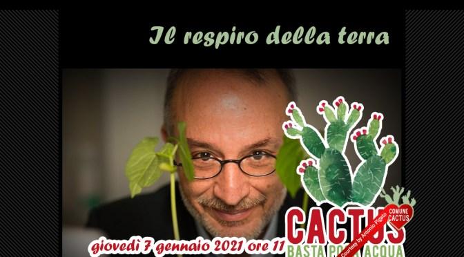 Cactus ospita domani Stefano mancuso: Il respiro della terra