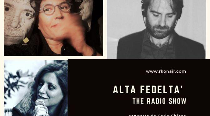 Alta Fedelta' – le puntate di gennaio 2021 con Gianluca Polverari, Barbara Tomasino e Daniela Amenta