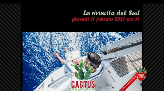 La rivincita del Sud è il nuovo episodio di Cactus. Basta poca acqua, l'11 febbraio alle 11