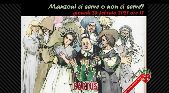 Manzoni ci serve o non ci serve? – Cactus. Basta poca acqua incontra Antonio Gurrado