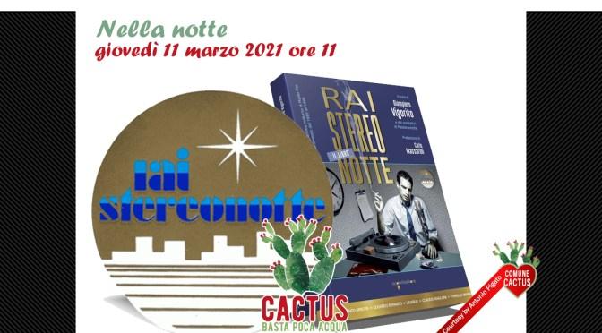 """""""Nella Notte"""" è la puntata di Cactus che omaggia Sterenotte con Giampiero Vigorito"""