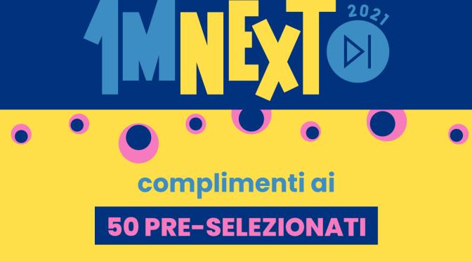 CONCERTO DELPRIMO MAGGIO 2021: Svelati i 50 NUOVI ARTISTI che passano le pre-selezioni del contest 1MNEXT