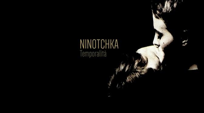 """""""Temporalità"""", il disco d'esordio di NINOTCHKA"""