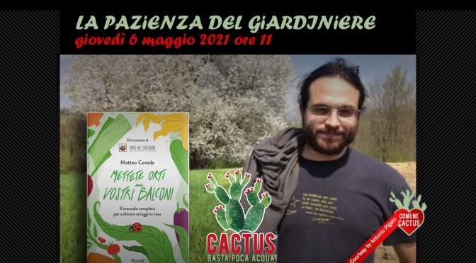 La pazienza del giardiniere va in onda giovedì 6 per cactus. Basta poca acqua