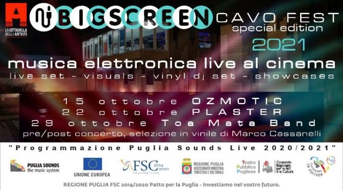 CAVOFEST 2021: il 15 – 22 – 29 ottobre torna il Festival di Musica Elettronica con lo spin-off BIG SCREEN presso la Cittadella degli artisti di Molfetta. Intervista a Beppe Massara.