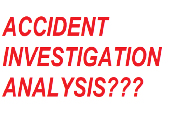 ACCIDENT INVESTIGATION ANALYSIS AND REPORTING