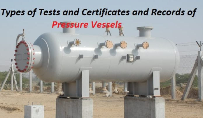 Types of Tests and certificates of pressure vessels