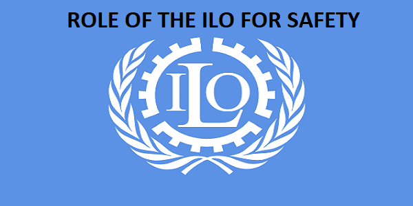 ROLE OF ILO FOR SAFETY