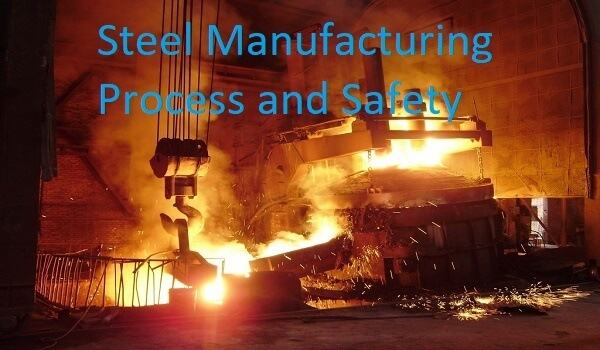 Safety in Manufacturing of steel and process