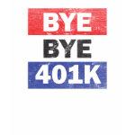 Bye Bye 401k shirt