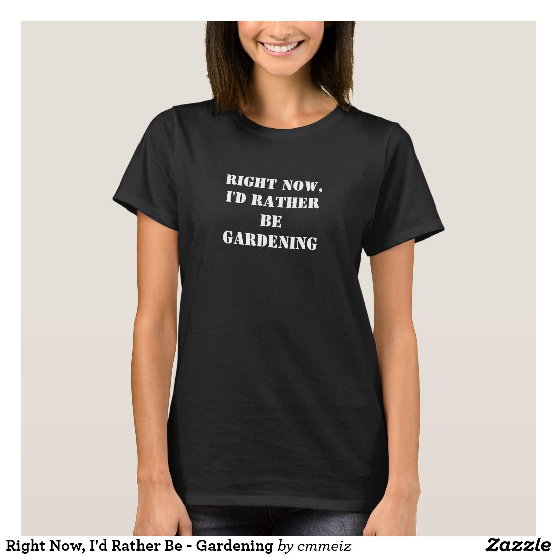 Right Now, I'd Rather Be - Gardening T-Shirt
