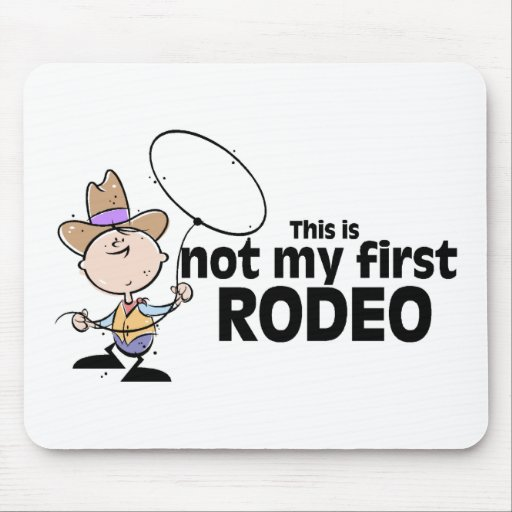 This Is Not My First Rodeo Mouse Pad Zazzle