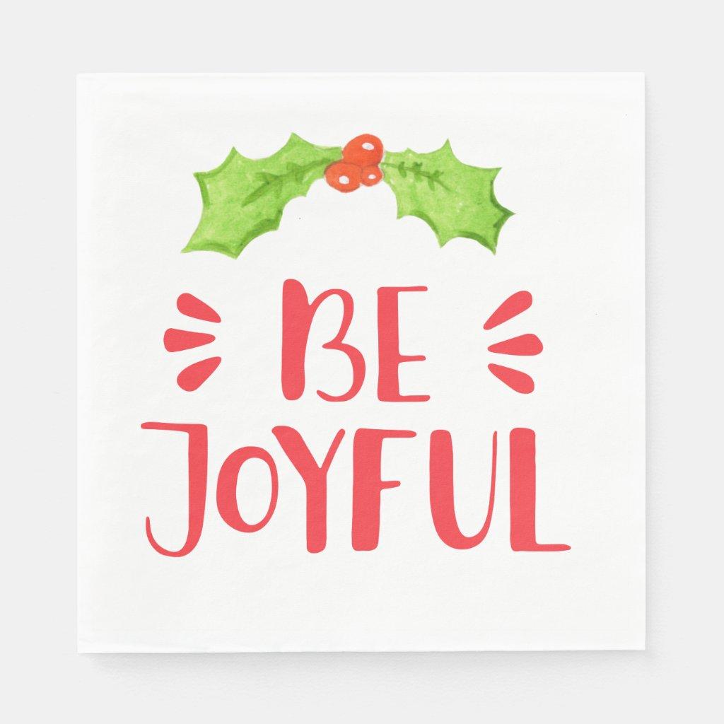 Be Joyful |  Holly Leaf Christmas Paper Napkin