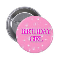 BIRTHDAY GIRL BADGE 2 INCH ROUND BUTTON