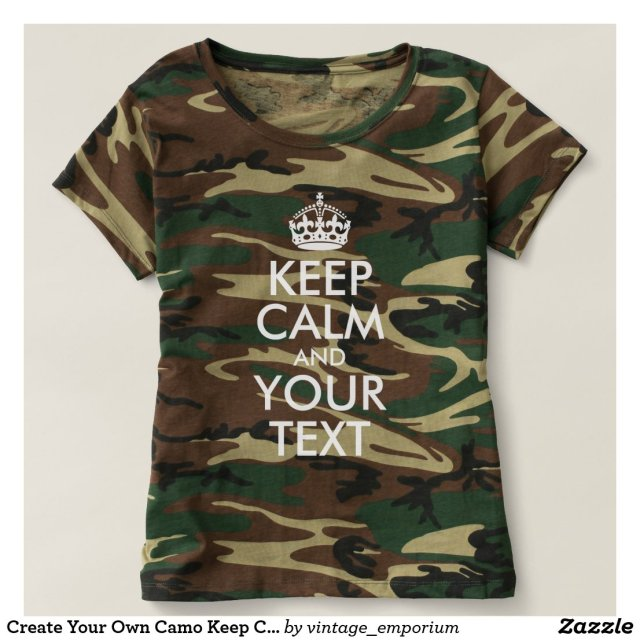 Create Your Own Camo Keep Calm T-Shirt