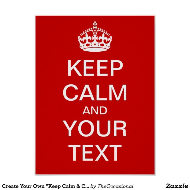 Create Your Own Keep Calm Poster