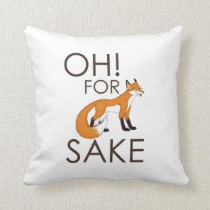 For Fox Sake Pillow