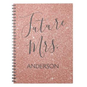 Future Mrs. Rose Gold Blush Pink Sparkle Glitter Notebook